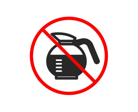 No or Stop. Coffeepot icon. Coffee Hot drink sign. Brewed fresh beverage symbol. Prohibited ban stop symbol. No coffeepot icon. Vector