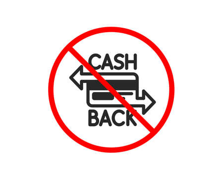 No or Stop. Credit card icon. Banking Payment card sign. Cashback service symbol. Prohibited ban stop symbol. No cashback card icon. Vector