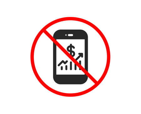No or Stop. Mobile finance icon. Business audit sign. Check investment symbol. Prohibited ban stop symbol. No mobile finance icon. Vector
