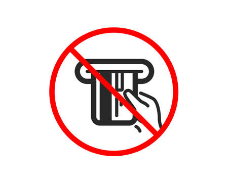 No or Stop. Credit card icon. Hold Banking Payment card sign. ATM service symbol. Prohibited ban stop symbol. No credit card icon. Vector
