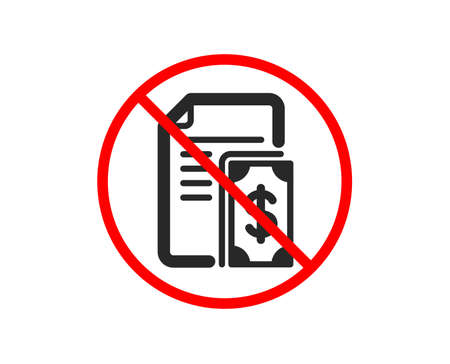 No or Stop. Payment icon. Document with cash money symbol. Dollar currency sign. Prohibited ban stop symbol. No payment icon. Vector Illustration