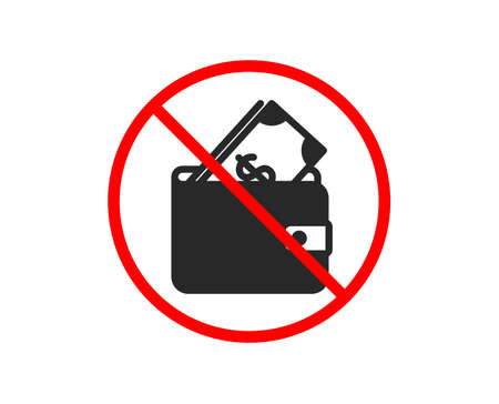 No or Stop. Wallet with Cash money icon. Dollar currency sign. Payment method symbol. Prohibited ban stop symbol. No wallet icon. Vector Illustration