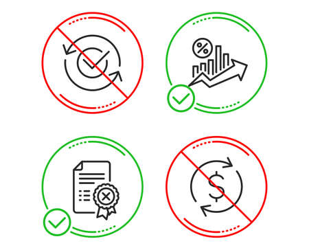 Do or Stop. Reject certificate, Approved and Loan percent icons simple set. Dollar exchange sign. Decline file, Refresh symbol, Growth chart. Banking rates. Business set. Vector