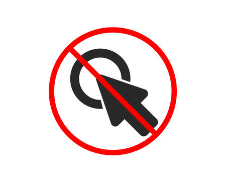 No or Stop. Click here icon. Push the button sign. Web cursor symbol. Prohibited ban stop symbol. No click here icon. Vector Illustration