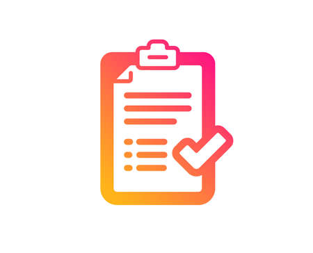 Approved checklist icon. Accepted or confirmed sign. Report symbol. Classic flat style. Gradient approved checklist icon. Vector Illustration