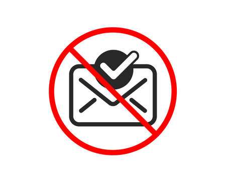 No or Stop. Approved mail icon. Accepted or confirmed sign. Document symbol. Prohibited ban stop symbol. No approved mail icon. Vector