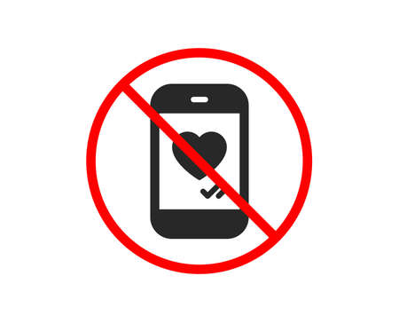 No or Stop. Phone with heart icon. Social media like sign. Smartphone Love message symbol. Prohibited ban stop symbol. No love chat icon. Vector Illustration