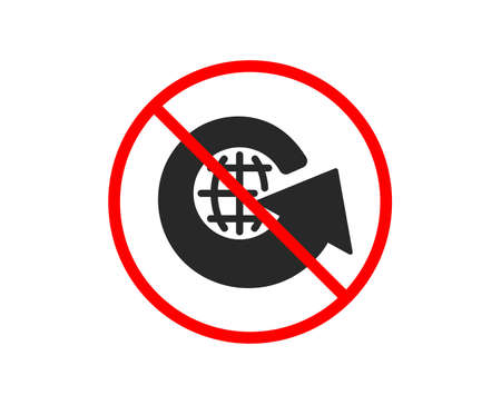 No or Stop. Global business icon. Share arrow sign. World globe symbol. Prohibited ban stop symbol. No world globe icon. Vector