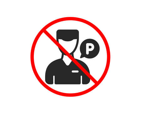 No or Stop. Valet servant icon. Parking person sign. Transport park service symbol. Prohibited ban stop symbol. No valet servant icon. Vector