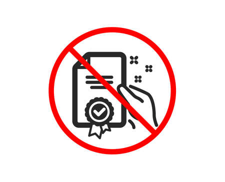 No or Stop. Certificate icon. High quality or Guarantee sign. Verified document symbol. Prohibited ban stop symbol. No certificate icon. Vector Illustration