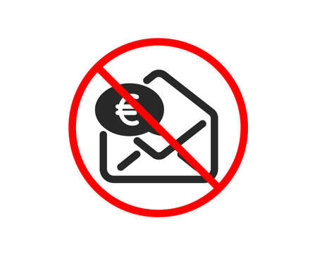No or Stop. Euro via mail icon. Send or receive money sign. Prohibited ban stop symbol. No euro money icon. Vector Illustration