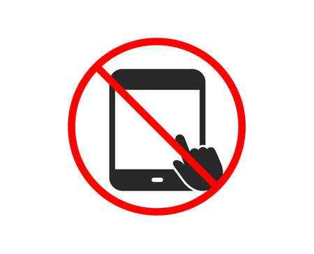 No or Stop. Tablet PC icon. Mobile Device with Hand cursor sign. Touchscreen gadget symbols. Prohibited ban stop symbol. No tablet PC icon. Vector Illustration