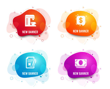 Liquid badges. Set of Reject file, Coffee machine and Payment message icons. Cash money sign. Decline agreement, Cappuccino machine, Finance. Banking currency.  Gradient reject file icon. Vector