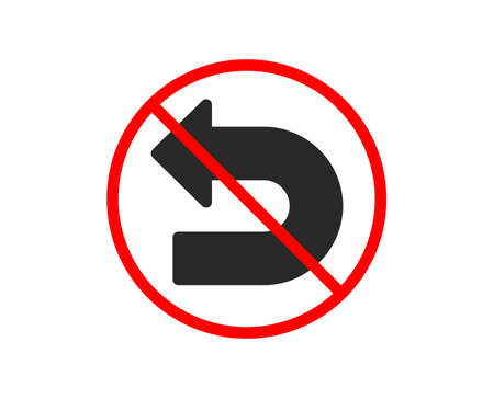 No or Stop. Undo arrow icon. Left turn direction symbol. Navigation pointer sign. Prohibited ban stop symbol. No undo icon. Vector Illustration