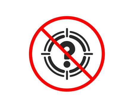 No or Stop. Target with Question mark icon. Aim symbol. Help or FAQ sign. Prohibited ban stop symbol. No headhunter icon. Vector Stock Illustratie