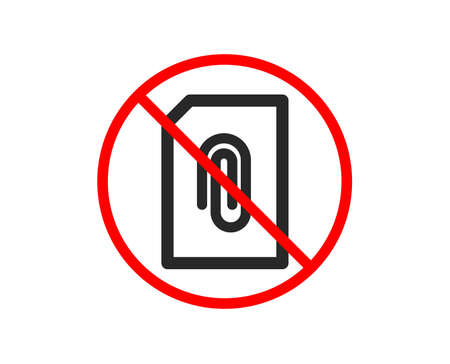 No o detente. Adjuntar el icono de documento. Signo de archivo de información. Símbolo de concepto de página de papel. Subir datos. Prohibido símbolo de parada de prohibición. Sin icono de archivo adjunto. Vector Ilustración de vector