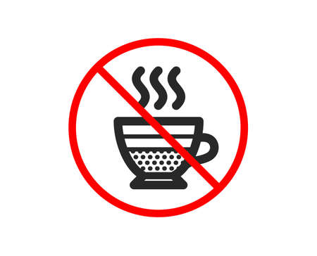 No or Stop. Cafe creme icon. Hot drink sign. Beverage symbol. Prohibited ban stop symbol. No cafe creme icon. Vector