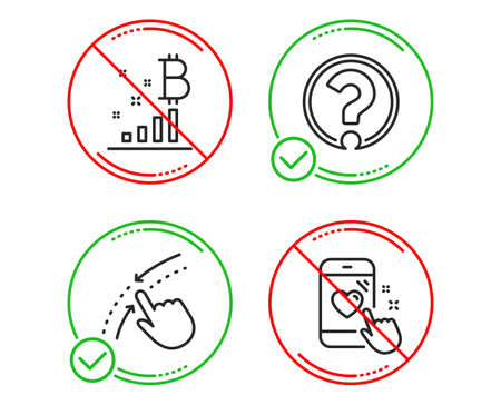 Do or Stop. Bitcoin graph, Swipe up and Question mark icons simple set. Heart rating sign. Cryptocurrency analytics, Touch down, Ask support. Phone feedback. Technology set. Line bitcoin graph do icon