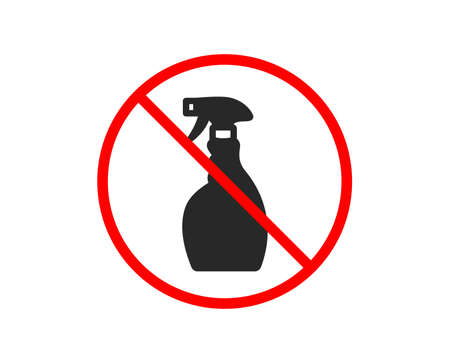 No or Stop. Cleaning spray icon. Washing liquid or Cleanser symbol. Housekeeping equipment sign. Prohibited ban stop symbol. No spray icon. Vector Illustration