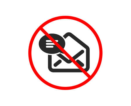No or Stop. New Mail icon. Message correspondence sign. E-mail symbol. Prohibited ban stop symbol. No new Mail icon. Vector Illustration