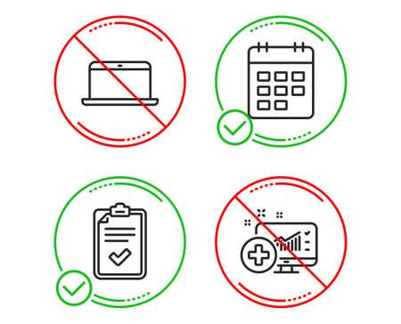 Do or Stop. Calendar, Checklist and Laptop icons simple set. Medical analytics sign. Event reminder, Survey, Mobile computer. Medicine system. Business set. Line calendar do icon. Prohibited ban stop Ilustración de vector