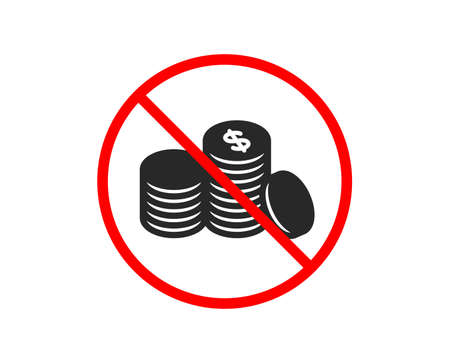 No or Stop. Coins money icon. Banking currency sign. Cash symbol. Prohibited ban stop symbol. No banking money icon. Vector Vettoriali