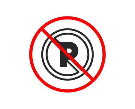 No or Stop. No parking icon. Car park not allowed sign. Transport garage symbol. Prohibited ban stop symbol. No no parking icon. Vector