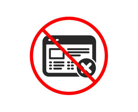 No or Stop. Reject web page icon. No internet sign. Delete browser. Prohibited ban stop symbol. No reject web icon. Vector