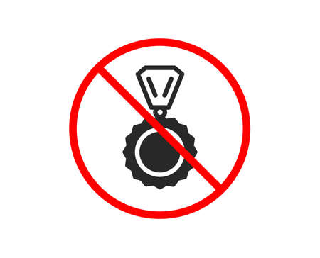 No or Stop. Award Medal icon. Winner achievement symbol. Glory or Honor sign. Prohibited ban stop symbol. No medal icon. Vector