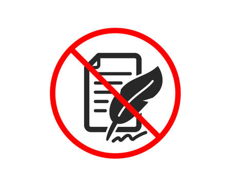 No or Stop. Feather signature icon. Copywriting sign. Feedback symbol. Prohibited ban stop symbol. No feather signature icon. Vector