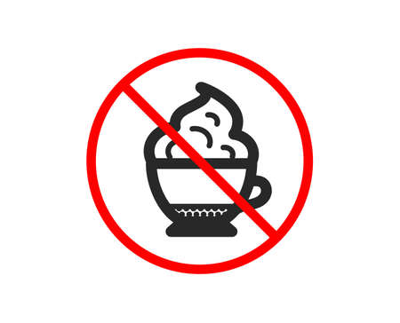No or Stop. Cappuccino coffee with Whipped cream icon. Hot drink sign. Beverage symbol. Prohibited ban stop symbol. No cappuccino cream icon. Vector
