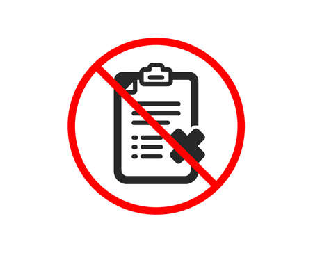 No or Stop. Reject checklist icon. Decline document sign. Delete file. Prohibited ban stop symbol. No reject checklist icon. Vector