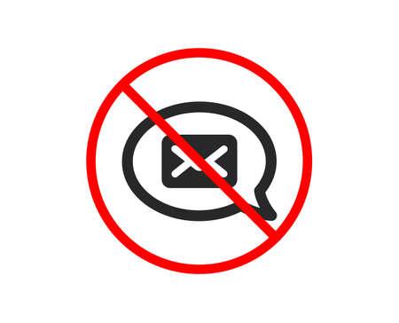 Non ou Arrêtez. Icône de courrier. Signe de communication de messager. Symbole de courrier électronique. Symbole d'arrêt d'interdiction interdit. Aucune icône de messagerie. Vecteur