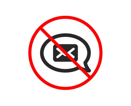 No or Stop. Mail icon. Messenger communication sign. E-mail symbol. Prohibited ban stop symbol. No messenger icon. Vector Illustration