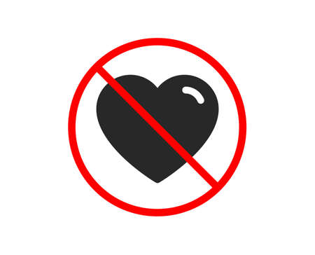 No or Stop. Heart icon. Love sign. Valentines Day sign symbol. Prohibited ban stop symbol. No heart icon. Vector