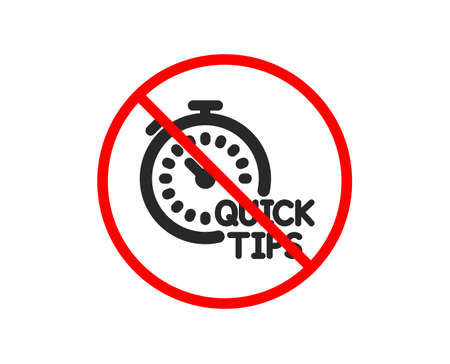 No or Stop. Quick tips icon. Helpful tricks sign. Tutorials with timer symbol. Prohibited ban stop symbol. No quick tips icon. Vector Stock Vector - 123562572