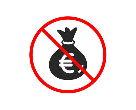 No or Stop. Money bag icon. Cash Banking currency sign. Euro or EUR symbol. Prohibited ban stop symbol. No money bag icon. Vector Illustration