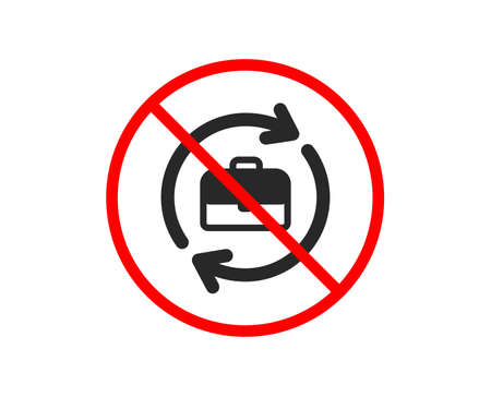 No or Stop. Business recruitment icon. Portfolio case or Job Interview sign. Prohibited ban stop symbol. No human resources icon. Vector