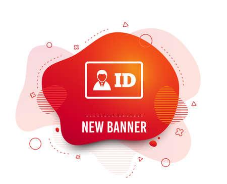 Fluid badge. ID card sign icon. Identity card badge symbol. Abstract shape. Gradient id icon. Flyer liquid banner. Vector Illustration
