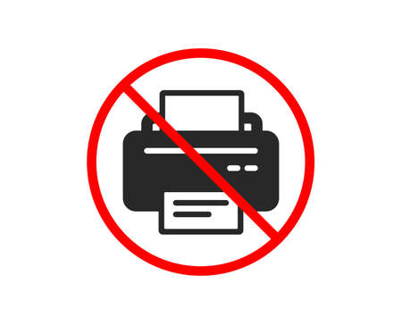 No or Stop. Printer icon. Printout Electronic Device sign. Office equipment symbol. Prohibited ban stop symbol. No printer icon. Vector
