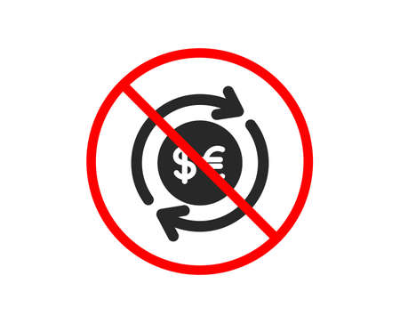 No or Stop. Money exchange icon. Banking currency sign. Euro and Dollar Cash transfer symbol. Prohibited ban stop symbol. No money currency icon. Vector Foto de archivo - 123562689