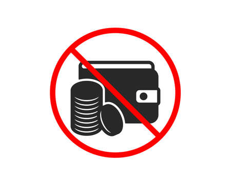 No or Stop. Wallet with Coins icon. Cash money sign. Payment method symbol. Prohibited ban stop symbol. No payment method icon. Vector