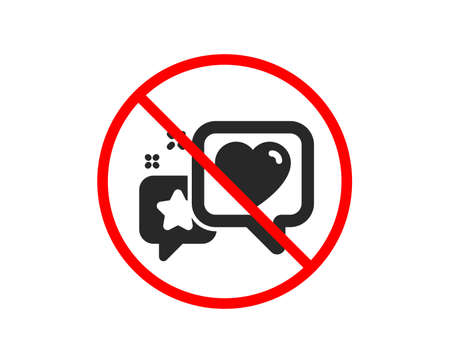 No or Stop. Star, heart icon. Feedback rating sign. Customer satisfaction symbol. Prohibited ban stop symbol. No heart icon. Vector Illustration