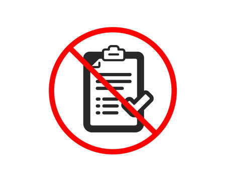 No or Stop. Approved checklist icon. Accepted or confirmed sign. Report symbol. Prohibited ban stop symbol. No approved checklist icon. Vector