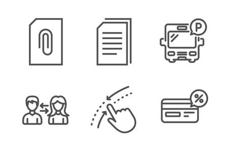 Copy files, Swipe up and People communication icons simple set. Bus parking, Attachment and Cashback signs. Copying documents, Touch down. Business set. Line copy files icon. Editable stroke. Vector Illustration
