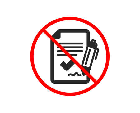 No or Stop. Approved agreement icon. Sign document. Accepted or confirmed symbol. Prohibited ban stop symbol. No approved agreement icon. Vector