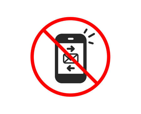 No or Stop. Mail icon. Smartphone communication symbol. Business chat sign. Prohibited ban stop symbol. No mail icon. Vector