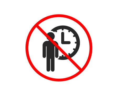 No or Stop. Person waiting icon. Service time sign. Clock symbol. Prohibited ban stop symbol. No waiting icon. Vector