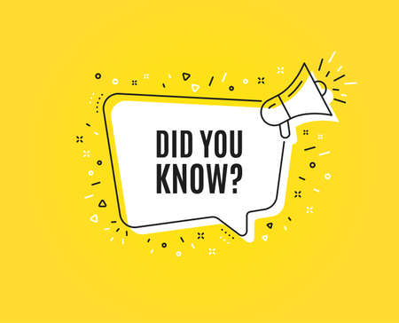 Did you know. Megaphone banner. Special offer question sign. Interesting facts symbol. Loudspeaker with speech bubble. Did you know sign. Marketing and advertising tag. Vector
