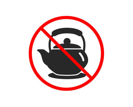No or Stop. Teapot icon. Hot drink sign. Fresh beverage in kettle symbol. Prohibited ban stop symbol. No teapot icon. Vector